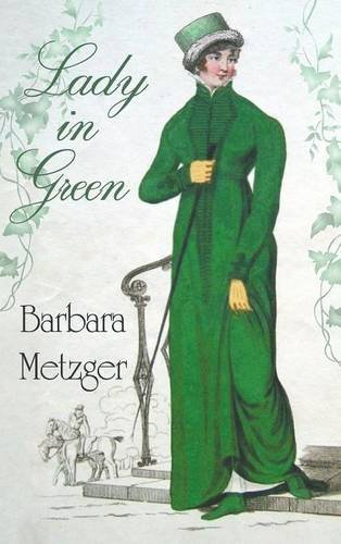 Lady in Green by Barbara Metzger (2015-08-17)