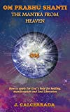 Om Prabhu Shanti - The Mantra from Heaven: How to ask for God´s help
