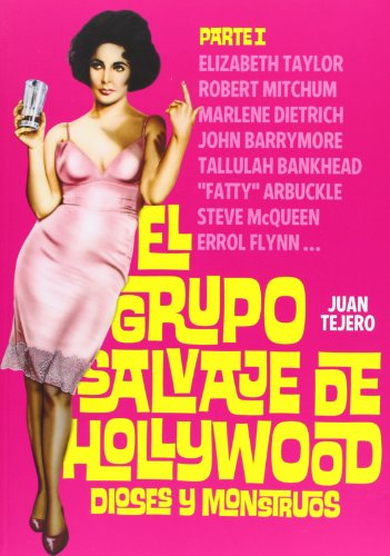 El grupo salvaje de Hollywood : dioses y monstruos por Juan Tejero
