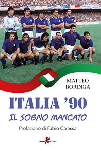 Zoom IMG-2 italia 90 il sogno mancato