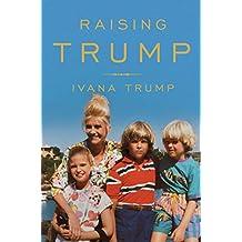 Raising Trump (English Edition)
