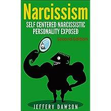 NARCISSISM: Self Centered Narcissistic Personality Exposed (Psychopath, Narcissistic Personality Disorder, Narcissist Relationship, Borderline, Mood Disorders) (English Edition)