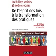 Institutions sociales et médico-sociales-2e éd.-De l'esprit des lois à la transformation des pratiqu: De l'esprit des lois à la transformation des pratiques