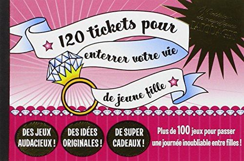120-tickets-pour-enterrer-votre-vie-de-jeune-fille