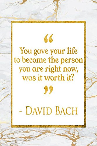 You Gave Your Life To Become The Person You Are Right Now, Was It Worth It?: Gold Marble David Bach Quote Notebook por Perfect Papers