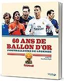 60 ans de Ballon d'Or - Footballeurs de légende