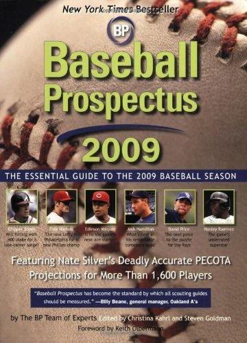Baseball Prospectus: The Essential Guide to the 2009 Baseball Season by Steven Goldman (Editor), Christina Kahrl (Editor), Nate Silver (Editor) (1-Mar-2009) Paperback