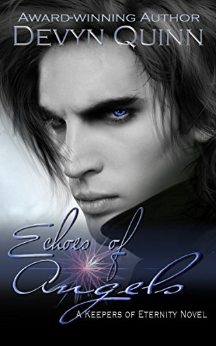 Echoes of Angels (Keepers of Eternity Book 1) by [Quinn, Devyn]