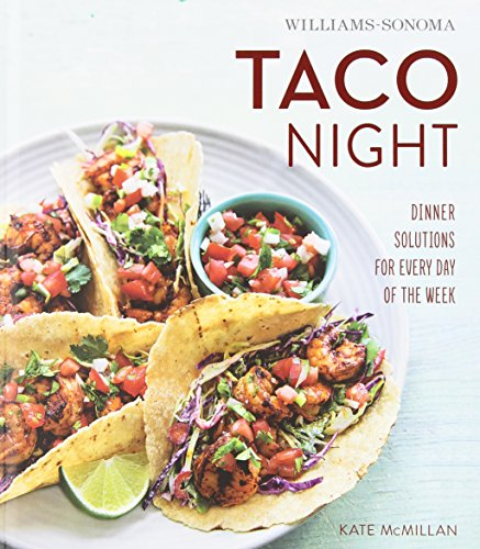 williams-sonoma-taco-night-dinner-solutions-for-every-day-of-the-week