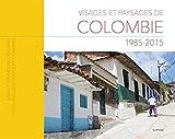 Visages et paysages de Colombie