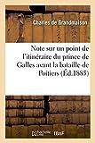 Telecharger Livres Note sur un point de l itineraire du prince de Galles avant la bataille de Poitiers (PDF,EPUB,MOBI) gratuits en Francaise