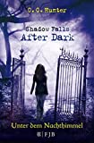 Shadow Falls - After Dark - Unter dem Nachthimmel: Band 2