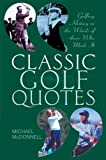 #6: Classic Golf Quotes: Golfing History in the Words of Those Who Made It