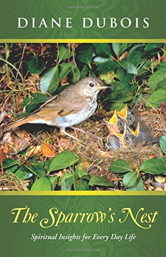 The Sparrow's Nest: Spiritual Insights for Every Day Life