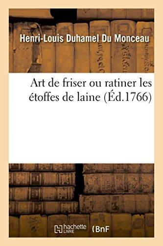 Art de friser ou ratiner les étoffes de laine par Henri-Louis Duhamel du Monceau