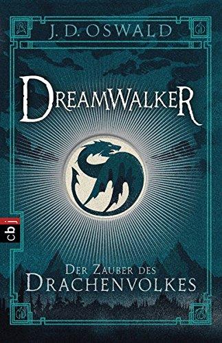 Dreamwalker - Der Zauber des Drachenvolkes (Die Dreamwalker-Reihe, Band 1)