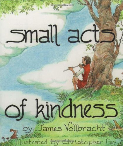 Small Acts of Kindness by Vollbracht, James R. (1996) Paperback