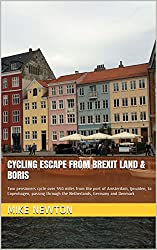 Cycling Escape from Brexit Land & Boris: Two pensioners cycle over 550 miles from the port of Amsterdam, Ijmuiden, to Copenhagen, passing through the Netherlands, Germany and Denmark