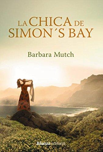 La chica de Simon's Bay (Alianza Literaria (Al)) por Barbara Mutch