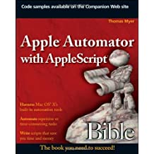 Apple Automator with AppleScript Bible by Thomas Myer (13-Nov-2009) Paperback