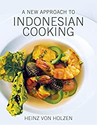 A New Approach to Indonesian Cooking by Heinz von Holzen (2015-01-07)