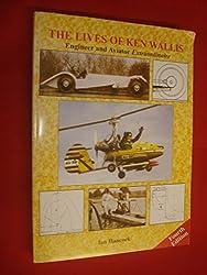 The Lives of Ken Wallis: Engineer and Aviator Extraordinaire