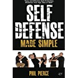 Self Defense Made Simple: Easy and Effective Self Protection Whatever Your Age, Size or Skill! by Phil Pierce (2014-07-14)