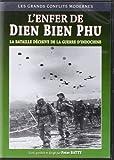 L'Enfer de Dien Bien Phu : la bataille décisive de la guerre d'Indochine