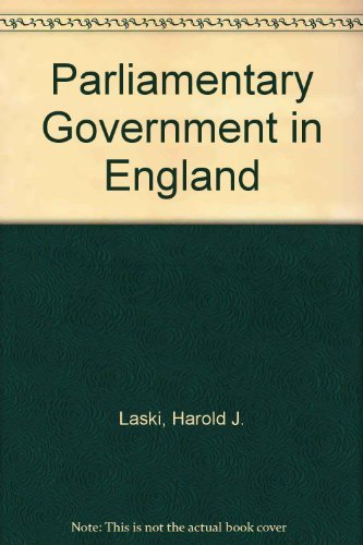 Parliamentary Government in England by Harold J. Laski (1938-12-05)