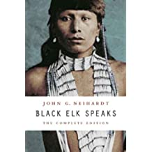 Black Elk Speaks: The Complete Edition (English Edition)