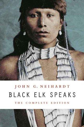 Black Elk Speaks: The Complete Edition (English Edition) por John G. Neihardt