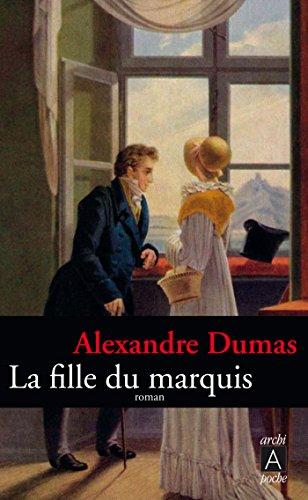 La fille du marquis par Alexandre Dumas