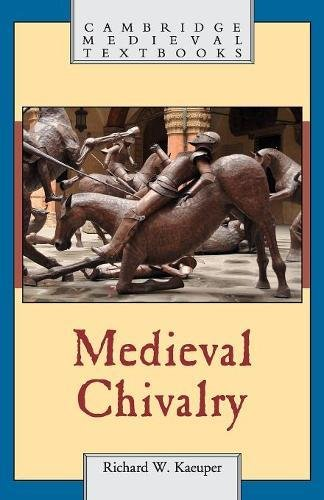 Medieval Chivalry (Cambridge Medieval Textbooks)
