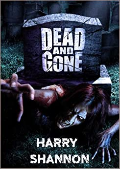 Dead And Gone by [Shannon, Harry]