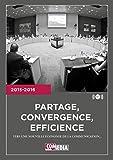Partage, convergence, efficience: Vers une nouvelle écomomie de la communication... (French Edition)