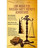 Law Made Fun Through Harry Potter's Adventures: 99 Lessons in Law from the Wizarding World for Fans of All Ages (Paperback) - Common