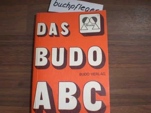 Das Budo ABC. Alles über Judo - Ju Jutsu - Karate - Taekwon-do - Aikido - Kendo