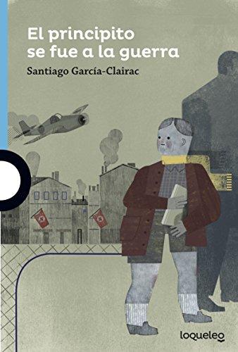 El principito se fue a la guerra por Santiago García-Clairac