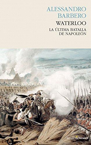 La battaglia. Storia de Waterloo (Historia (pasado)) por Alessandro Barbero