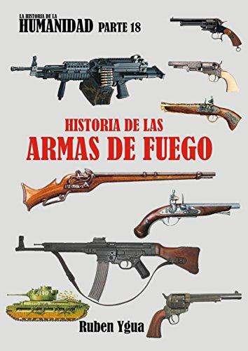 Historia De Las Armas De Fuego por Ruben Ygua Gratis
