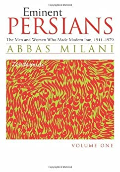 Eminent Persians: The Men and Women Who Made Modern Iran, 1941-1979 (2 Volume Set) by [Milani, Abbas]