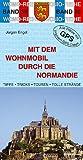 Mit dem Wohnmobil durch die Normandie - Jürgen Engel