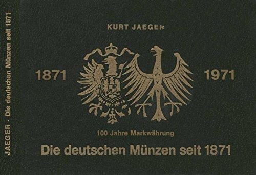 Die deutschen Münzen seit 1871. 100 Jahre Markwaehrung 1971. Mit Prägezahlen und Bewertungen.