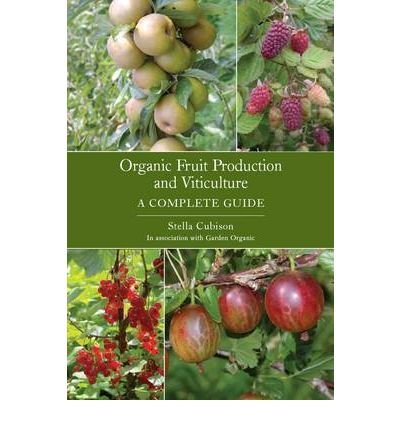 [(Organic Fruit Production and Viticulture)] [Author: Stella Cubison] published on (September, 2009)