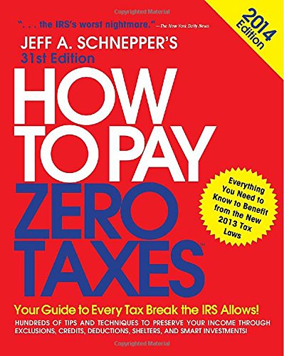 how-to-pay-zero-taxes-2014-your-guide-to-every-tax-break-the-irs-allows