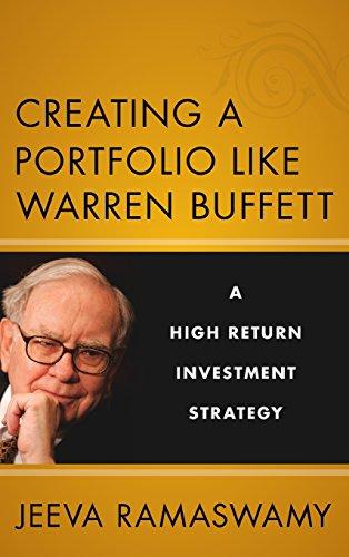 Creating a Portfolio like Warren Buffett: A High Return Investment Strategy por Jeeva Ramaswamy