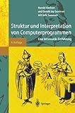 Struktur und Interpretation von Computerprogrammen: Eine Informatik-Einführung (Springer-Lehrbuch) - S. Daniels-Herold