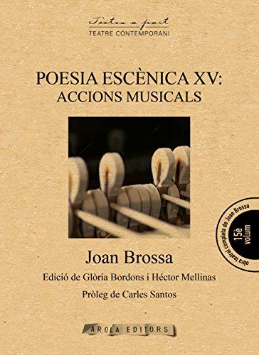 Poesia escènica XV: Accions musicals (Textos a part) por Joan Brossa