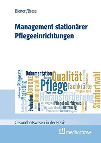 Gesundheitswesen Führung (Management Stationärer Pflegeeinrichtungen (Gesundheitswesen in der Praxis))