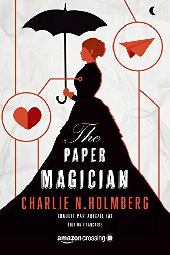 The Paper Magician - Édition française (Saga The Paper Magician t. 1) par Charlie N. Holmberg